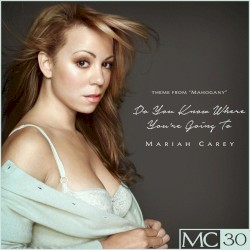 Mariah Carey - Do You Know Where You're Going To (Theme from