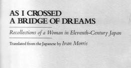 Cover of: As I Crossed a Bridge of Dreams by translated with an introduction by Ivan Morris.
