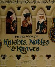Cover of: The big book of knights, nobles & knaves | Alissa Heyman