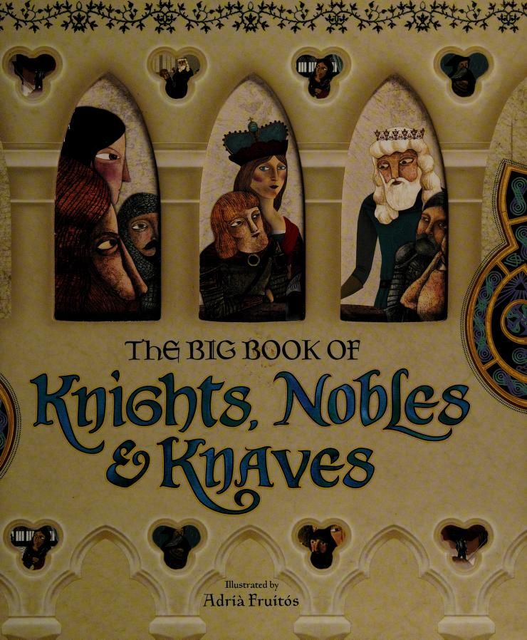 The big book of knights, nobles & knaves by Alissa Heyman