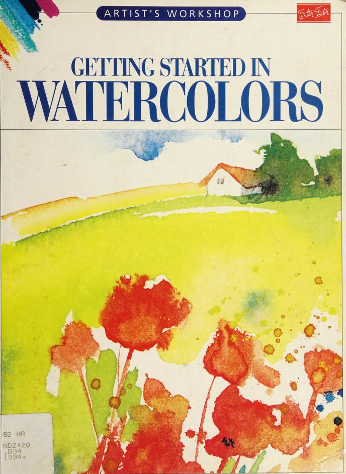 Getting Started in Watercolors (Artist's Workshop) by Brian Bagnall, Ursula Bagnall, Astrid Hills