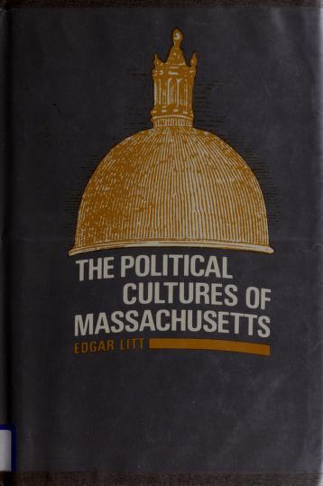 Cover of: The political cultures of Massachusetts. by Edgar Litt